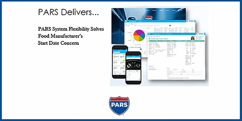 PARS System Flexibility Solves Food Manufacturer?s Start Date Concern